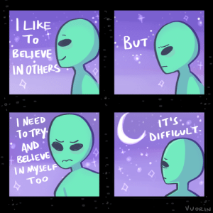 Tumblr, Blog, and Http: I LIKE  To  BUT  BELJEVE  IN OTHERS  I NEED  To TRy  AND  IT'S  DIFFICULT.  BELLEVE  IN MYSELF  Too  VUORIN vuorin:  believing in others is great but you gotta believe in yourself too