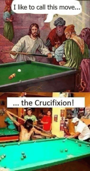 crucifixion: I like to call this move...  the Crucifixion!
