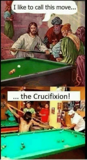 Bejesus: (I like to call this move...  .. the Crucifixion! Bejesus