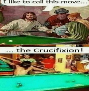 Oh boy: I like to call this move...  the Crucifixion! Oh boy