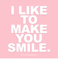 Instagram, Target, and Quotes: I LIKE  TO  MAKE  YOU  SMILE  TYPELIKEAGIRL Follow @_typelikeagirl for more quotes!