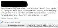 """Bad, Harry Potter, and Memes: I like to save Voldemort & Bellatrix Lestrange from my Harry Potter stamps  for paying bills, especially to Mississippi Power, now that we've been using  our A/C for a while again. That's why USPS included the bad characters,  for sending mail to people we don't want to, but have to, right?  Unlike Comment Share  You and 5 others like this.  Banned in 0 countries  MUGGLENET MEMES.COM <p>Who do you save the """"bad"""" characters in your Harry Potter stamps for? <a href=""""http://ift.tt/1p28lhS"""">http://ift.tt/1p28lhS</a></p>"""
