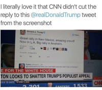 """cnn.com, Love, and Memes: I literally love it that CNN didn't cut the  reply to this @realDonaldTrump tweet  from the screenshot  Donald J. Trump  realDonaldTrumgp  Follow  Great rally in New Mexico, amazing crowd!  Now in L.A. Big rally in Anaheim.  10 12 PM-24 May 2016  13  Parker aParkers m  realDonald Trump Does your cock match your skin color? Like, is torange?  E FOR THE WHITE HOUSE  TON LOOKS TO SHATTER TRUMP'S POPULIST APPEAL  LIV E  CN  TES TO DATE TO WIN 2,383 <p>CNN is letting their feelings show via /r/memes <a href=""""http://ift.tt/2jnu1JE"""">http://ift.tt/2jnu1JE</a></p>"""