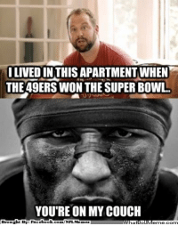 San Francisco 49ers, Meme, and Memes: I LIVED IN THISAPARTMENT WHEN  THE 49ERS WON THE SUPERBOWL.  YOU'RE ON MY COUCH  book  Brought By Face  com/NFL Memez Uh-Oh! Credit: Minnesota Vikings Memes  http://whatdoumeme.com/meme/iyatm2
