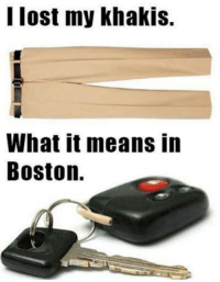 Memes, Boston, and 🤖: I lost my khakis.  What it means in  Boston.