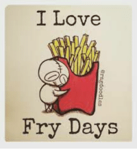 Don't we all TU: I Love  Fry Days  Gragdoodle3 Don't we all TU