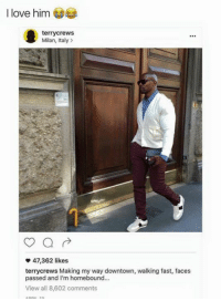 Walking Fast Faces Pass: I love him  terrycrews  Milan, Italy  47,362 likes  terry crews Making my way downtown, walking fast, faces  passed and I'm homebound...  View all 8,602 comments