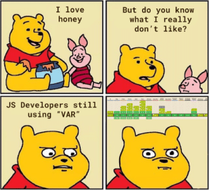 """There is no excuse Code Barbarians!: I love  honey  But do you know  what I really  don't like?  JS Developers still  using """"VAR"""" There is no excuse Code Barbarians!"""