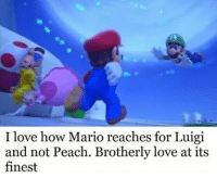 Instagram, Love, and Memes: I love how Mario reaches for Luigi  and not Peach. Brotherly love at its  finest If you're not following @ifunny.co you might as well delete Instagram! 😂