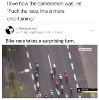 "Funny, Love, and Fuck: I love how the cameraman was like  ""Fuck the race, this is more  entertaining.""  /Unexpected  u/ImaginingDragon.6h imgur  Bike race takes a surprising turn  Zoya channel  50 kmh Bruhhh😂😂"