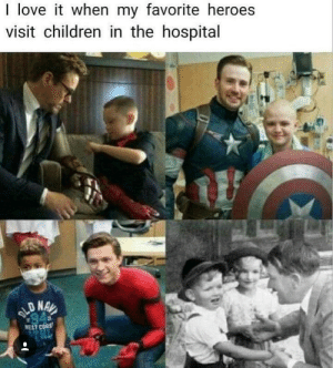 Children, Love, and Heroes: I love it when my favorite heroes  visit children in the hospital  NAV  OLD  946  ST CORS You know he had to do it to 'em