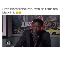 Memes, Michael Blackson, and Adnan: I love Michael blackson, even his name has  black in it  adnan PII The Under the bed 😂 Tag your friends ________ Follow @Crelube for more videos Follow @Crelube 😍 Follow @Crelube ❤ Follow @Crelube 👌🏽 Follow @Crelube 🔥
