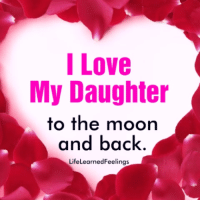 I Love  My Daughter  to the moon  and back  LifeLearnedFeelings