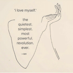 Love, Tumblr, and Blog: i love myself.  the  quietest.  simplest.  most  powerful.  revolution.  ever.  -ism moon-palette:  .