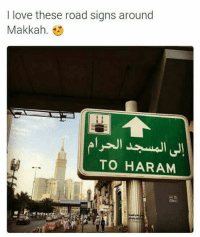 Memes, 🤖, and Road Signs: I love these road signs around  Makkah.  TO HAR AM