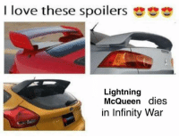 lightning mcqueen: I love these spoilers  Lightning  McQueen dies  in Infinity War