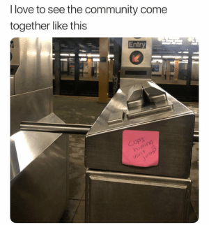 Community, Love, and Come Together: I love to see the community come  together like this  A)  1 They real for this 😂💯 https://t.co/kzmUi5YNgt