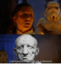From Matt at Roman SPQRposting: I love you  CARTHAGE MUST BE DESTROYED From Matt at Roman SPQRposting