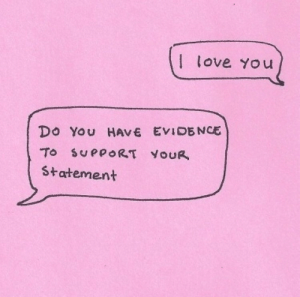 You Do You: I love You  Do You HAVE EVIDENCE  To SUPPORT YOUR  Statement
