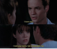 Fall, Love, and I Love You: I love you  I told you not to fall in love with me