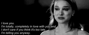 https://iglovequotes.net/: I love you.  I'm totally, completely in love with you and  I don't care if you think it's too late  I'm telling you anyway https://iglovequotes.net/