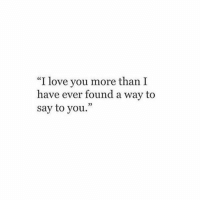 """https://t.co/gNbVCUfa0A: """"I love you more than I  have ever found a way to  say to you."""" https://t.co/gNbVCUfa0A"""