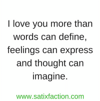https://t.co/GVlDy7Nfcr: I love you more than  Words can define,  feelings can express  and thought can  Imagine  WWW.Satixfaction.com https://t.co/GVlDy7Nfcr
