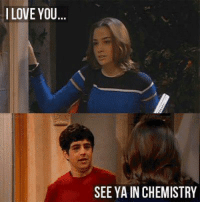Love, I Love You, and Dank Memes: I LOVE YOU  SEE YA IN CHEMISTRY This was a great show.