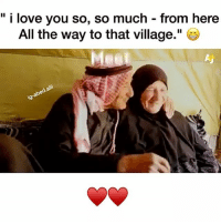 """Arguing, Love, and Memes: i love you so, so much from here  All the way to that village."""" May Allah bless them . - When imam Ahmad bin Hanbal's wife passed away he said """" wallahi I lived with her for 40 years and we didn't argue once."""" He said """" whenever she gets upset and tries to argue, I stay quiet. And whenever I'm upset and try to argue, she stays quiet."""" ▃▃▃▃▃▃▃▃▃▃▃▃▃▃▃▃▃▃▃▃ @abed.alii 📝"""