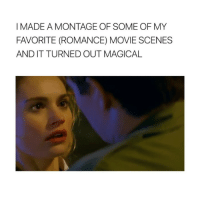 Twitter, Movie, and Girl Memes: I MADE A MONTAGE OF SOME OF MY  FAVORITE (ROMANCE) MOVIE SCENES  AND IT TURNED OUT MAGICAL this is why i have high expectations ( edit by @-eliesaaab; twitter )