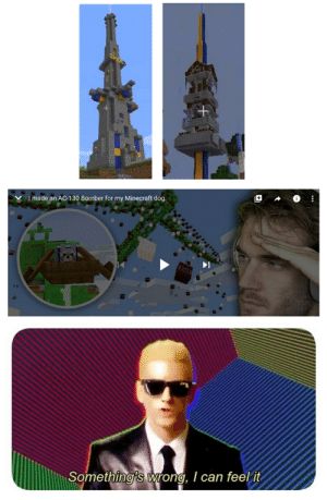Minecraft, Dog, and Can: I made an AC-130 Bomber for my Minecraft dog.  THT  Something's wrong, I can feel it oh no pewds