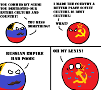 How to trigger Communists. ~Comradekoslov: I MADE THE COUNTRTA  YOU COMMUNIST SCUM!  BETTER PLACE SOVIET  YOU DESTROYED OUR  CULTURE IS BEST  ENTIRE CULTURE AND  CULTURE!  COUNTRY!  YOU MISS  WHAT?  SOMETHING!  OH DIY LENINI  RUSSIAN EMPIRE  HAD FOXDDI How to trigger Communists. ~Comradekoslov