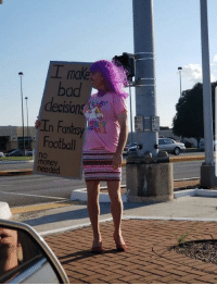 My husband lost in his fantasy football league last year he finally did his penance last friday: I make  bad  decision  n Fan  Football  no  money  needed My husband lost in his fantasy football league last year he finally did his penance last friday