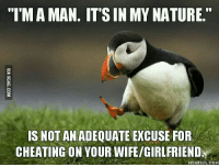 """Cheating Girlfriend Meme: """"I MAMAN. IT SIN MY NATURE  IS NOTANADEQUATE EXCUSE FOR  CHEATING ON YOUR WIFE/GIRLFRIEND  MEMEFUL COM"""