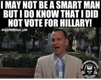 All Lives Matter, America, and Facts: I MAY NOT BE A SMART MAN  BUT I DO KNOW THATI DID  NOT VOTE FOR HILLARY  OKEEPAMEFICAUA  ERICA  FIRE Facts!!! 😂 ---- Follow my Personal - @JesseRyan.US Follow our Back Up - @KeepAmerica.US Shop today - www.KAAGEAR.com FOLLOW The SQUAD 🔴 @too_savage_for_democrats 🔵 @the_typical_liberal 🔴 @conservativemovement 🔵 @mygunandgear 🔴 @eaglewatchpolitics 🇺🇸 KeepAmericaAmerican 🇺🇸 Deplorable StupidDemocrats TrumpMemes Tactical Guns MAGA Patriotism America YeeYee AltRight Republican Merica AmericanAF HillaryForPrison Conservative BuildThatWall PresidentTrump DonaldTrump Constitution BlueLivesMatter AllLivesMatter Patriot DrainTheSwamp POYB LiberalLogic Killary