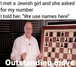 "Girl, Jewish, and Sad: I met a Jewish girl and she asked  for my number  I told her, ""We use names here""  Outstanding move big sad, oof"