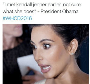 """Kendall Jenner, Obama, and Target: """"I met kendall jenner earlier. not sure  what she does"""" - President Obama  snatchingyofav:  Danggg Obama ain't have to do my girl like that"""