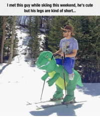 Cute, Dank, and 🤖: I met this guy while skiing this weekend, he's cute  but his legs are kind of short... Whose mans is this?