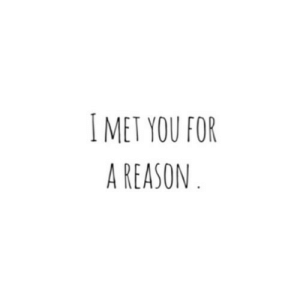 https://iglovequotes.net/: I MET YOU FOR  A REASON . https://iglovequotes.net/