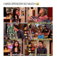 I'm a really fast texter haha: I MISS SPENCER SO MUCH  CONAR  No more panties on the stairs! AHHmdontlike that wordl  STARS STARS STAIRSIT  ell too badl  She meant panties.  el now I'm embarrassed. I'm a really fast texter haha