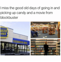 Af, Blockbuster, and Candy: I miss the good old days of going in and  picking up candy and a movie from  blockbuster  USTER  VIDEO  BLOCKBUSTER VIDED Blockbuster Saturday's were lit af @mybestiesays