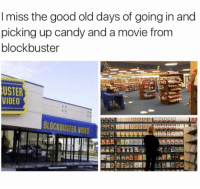 Blockbuster, Candy, and Dank: I miss the good old days of going in and  picking up candy and a movie from  blockbuster  USTER  VIDEO  BLOCKBUSTER VIDEO Yes ❤️