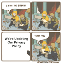 """Internet, Memes, and Invest: I miss THE INTERNET  JOHN  JOH  THANK 0u  We're Updating  Our Privacy  Policy  JOHN  GOODBEARCOMICS.com <p>Invest in privacy policy memes via /r/MemeEconomy <a href=""""https://ift.tt/2IRPKF6"""">https://ift.tt/2IRPKF6</a></p>"""