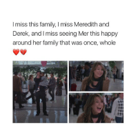 My heart 💔💔💔 greysanatomy merder: I miss this family, l miss Meredith and  Derek, and miss seeing Mer this happy  around her family that was once, whole My heart 💔💔💔 greysanatomy merder