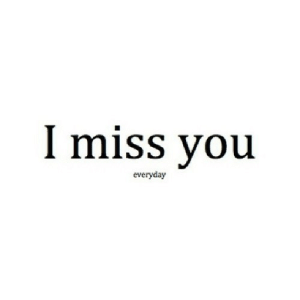 https://iglovequotes.net/: I miss you  everyday https://iglovequotes.net/