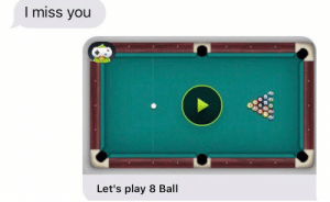 I miss you too: I miss you  Let's play 8 Ball I miss you too
