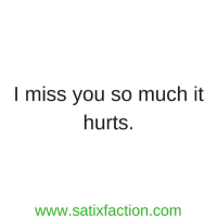 I Miss You So Much It Hurts Wwwsatixfactioncom Httpstcozk68kzdzne