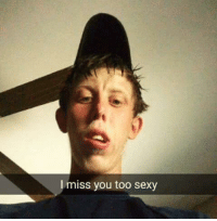 Sexy Meme: I miss you too sexy