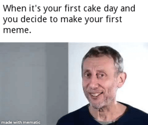 I must say I've really enjoyed my first year of reddit, so I decided to make my first meme to commemorate the occasion (literally just downloaded mematic to make it): I must say I've really enjoyed my first year of reddit, so I decided to make my first meme to commemorate the occasion (literally just downloaded mematic to make it)