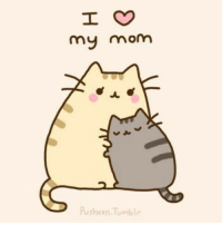 Happy Mother's Day, Mom. I love you!  Via: Pusheen the cat: I  my mom  PUSheen Tumblr Happy Mother's Day, Mom. I love you!  Via: Pusheen the cat